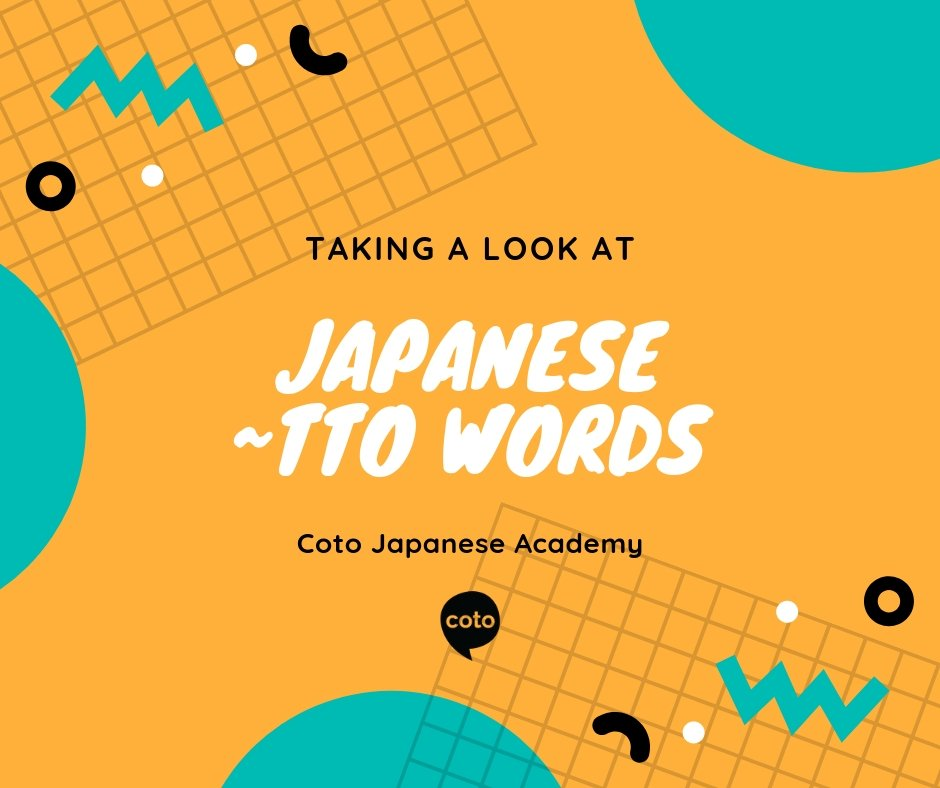 Taking A Look At Some Japanese Tto Words Motto Chotto Kitto Zutto Yatto Coto Japanese Academy