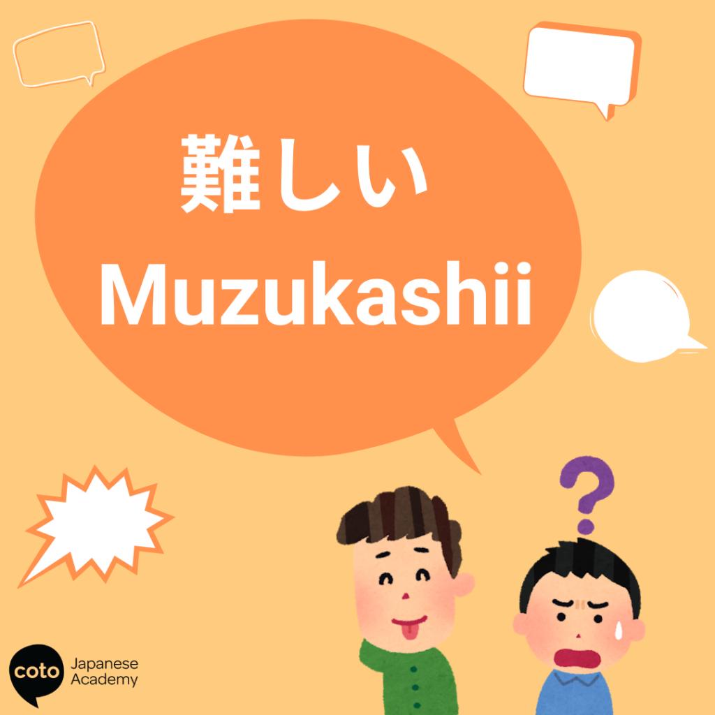 japanese words with multiple double meanings - muzukashii 難しい